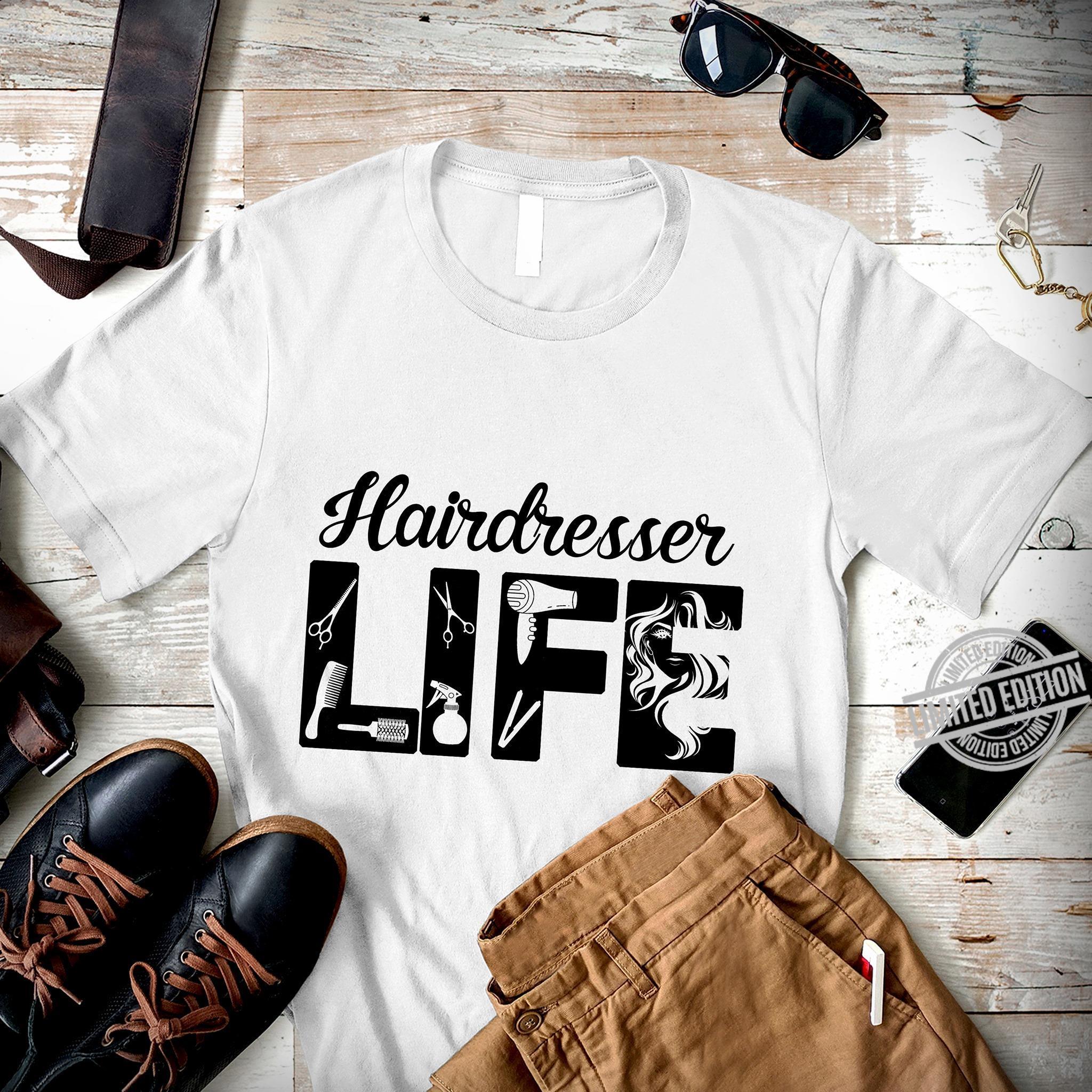 Hairdresser Life Shirt