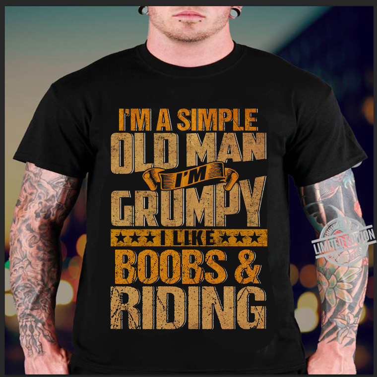 I'm A Simple Old Man I'm Crumpy Shirt