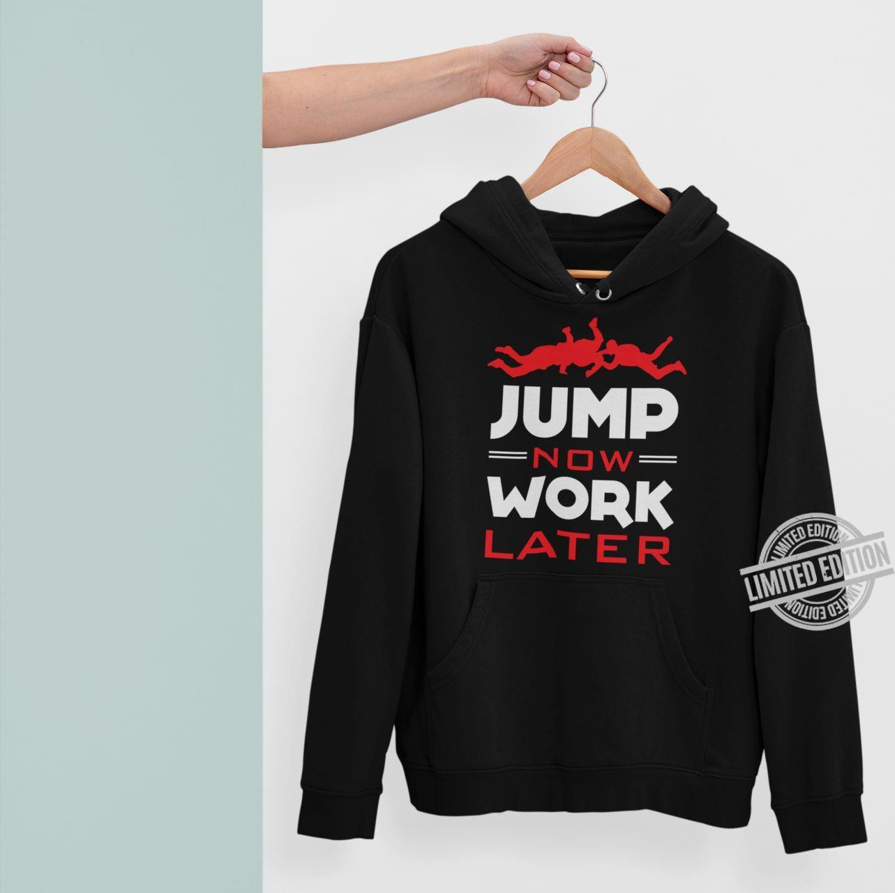 Jump Now Work Later Shirt