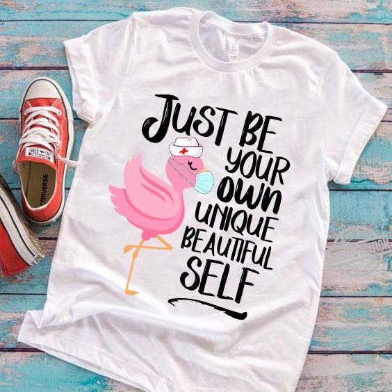 Just Be Your Own Unique Beautiful Self Shirt