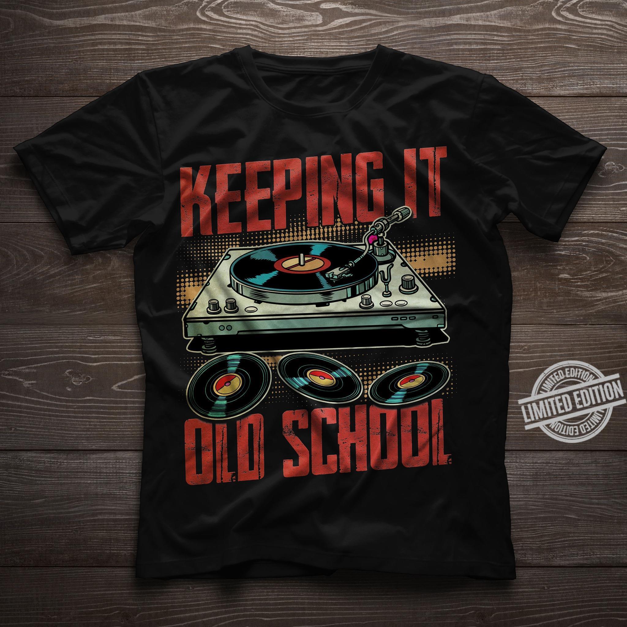 Keeping It Old School Shirt