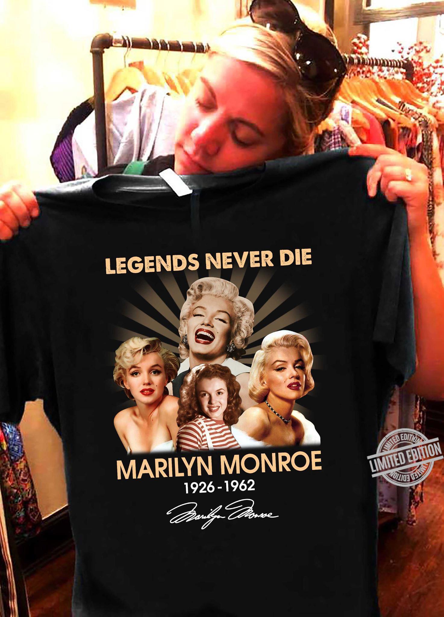 Legends Never Die Marilyn Monroe 1926 1962 Shirt