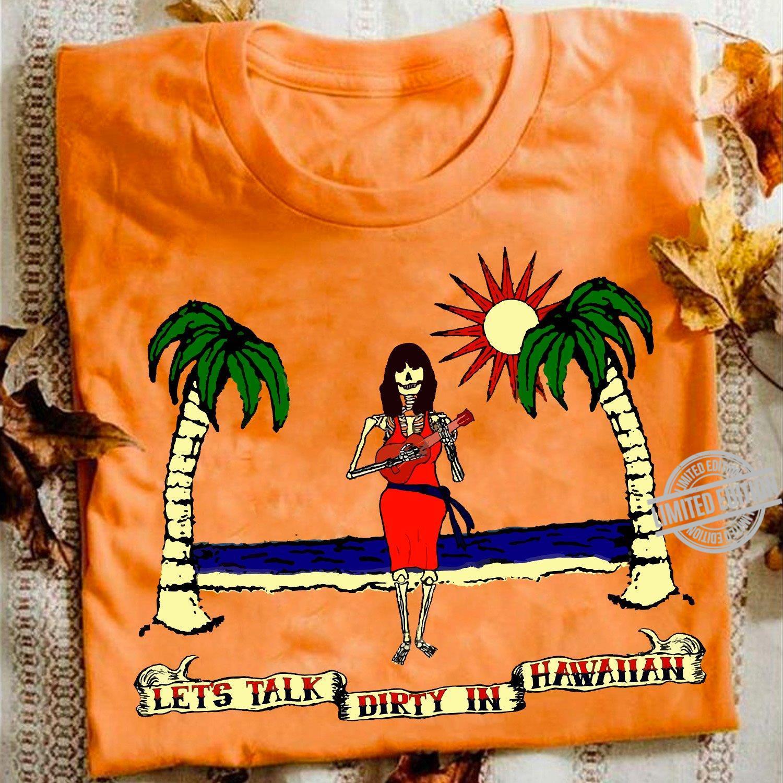 Let's Talk Dirty In Hawaiian Shirt