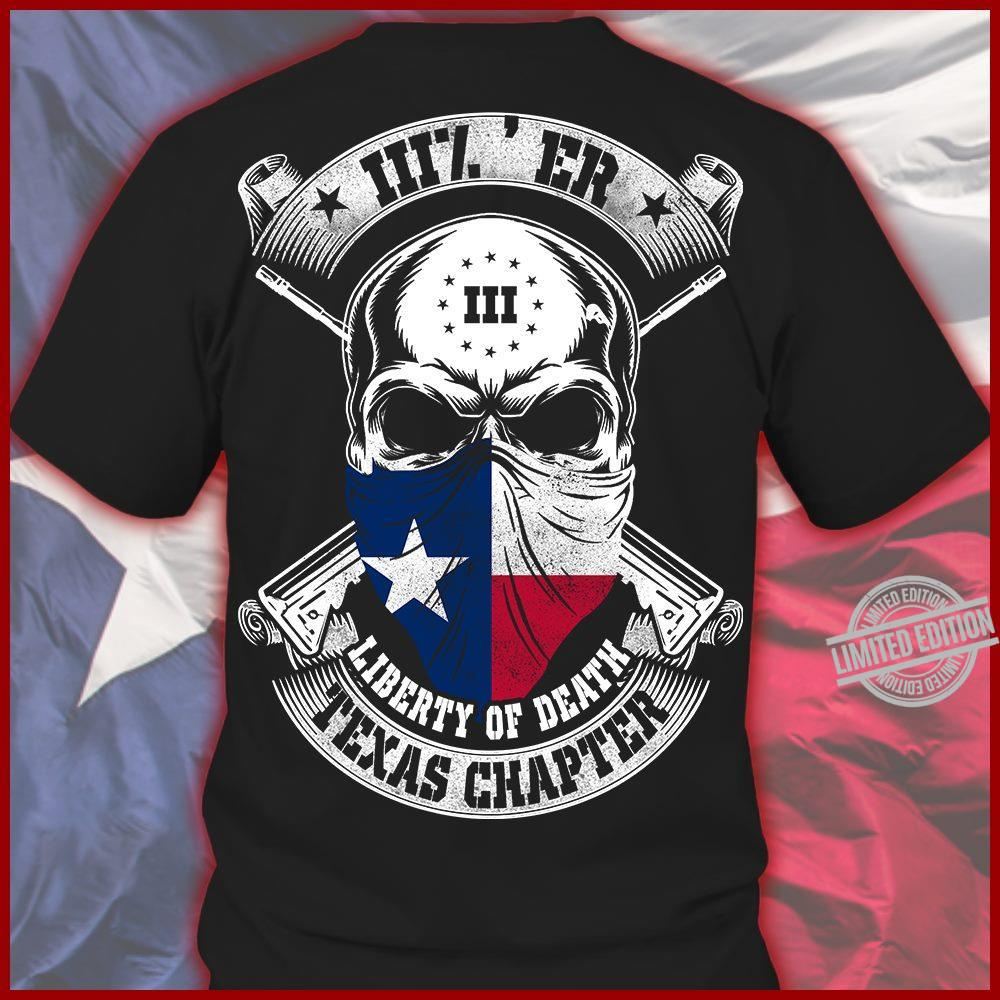Liberty Of Death Texas Chapter Shirt