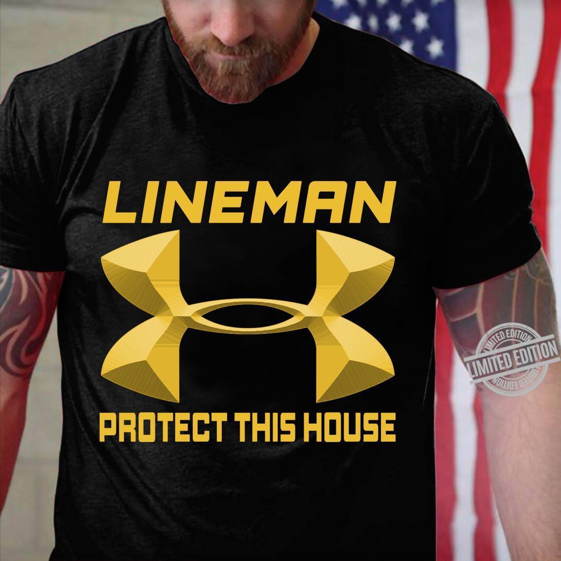 Lineman Protect This House Shirt
