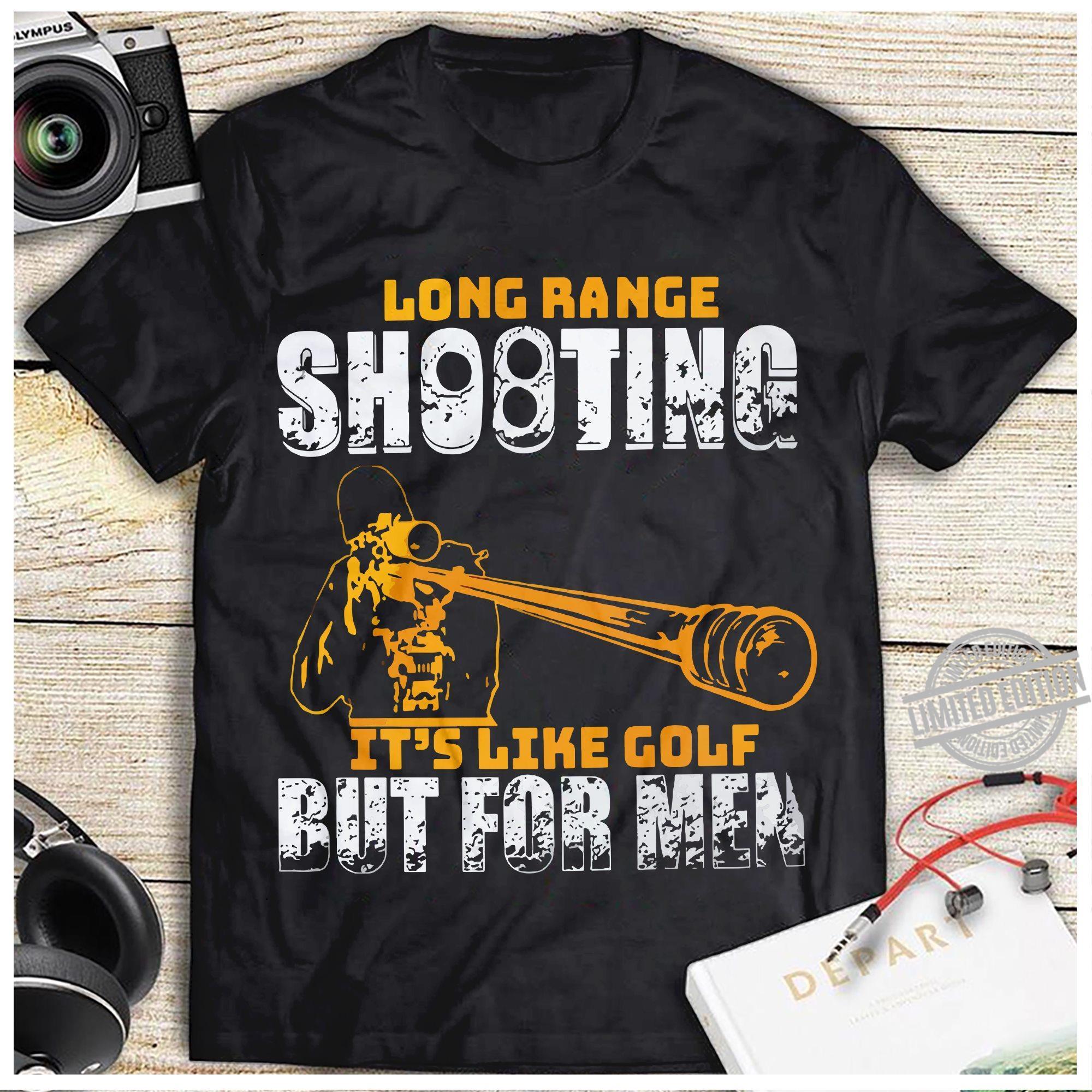 Long Range Shooting It's Like Gold But For Men Shirt