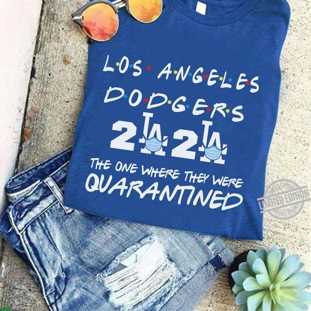 Los Angeles Dodgers 2020 The One Where The Were Quarantined Shirt