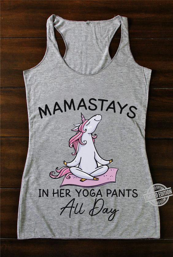 Mamastays In Her Yoga Pants Au Day Shirt