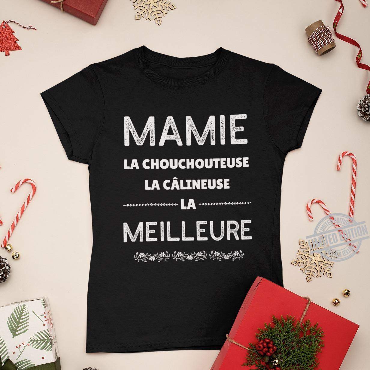 Mamie La Chouchouteuse La Calineuse La Meilleure Shirt