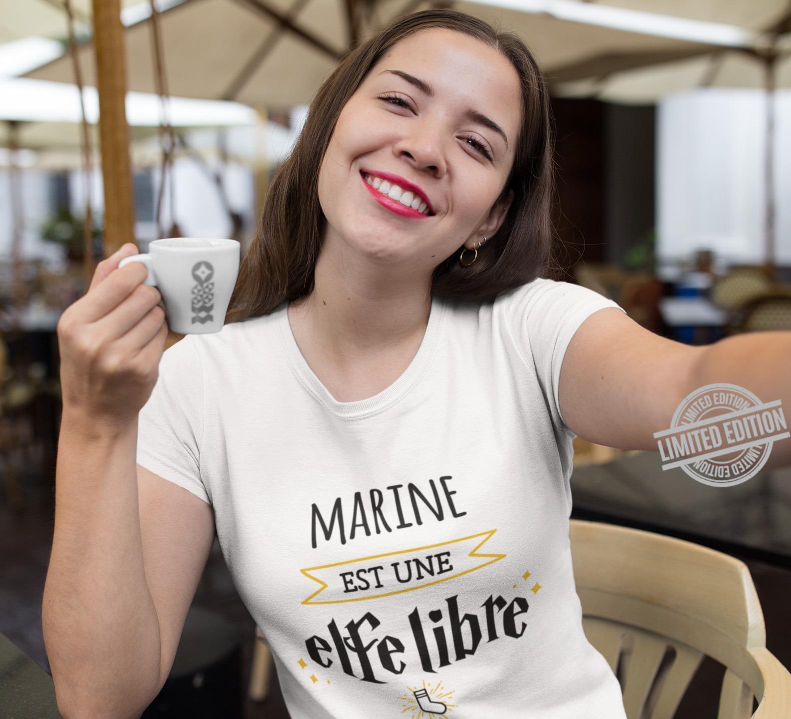 Marine Est Une Elfe Libre Shirt