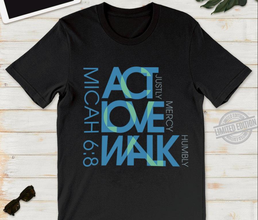 Micah Act Love Walk Shirt