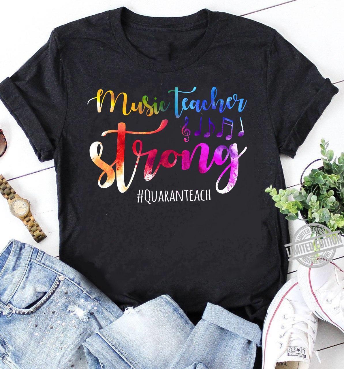 Music Teacher Strong Quaranteach Shirt