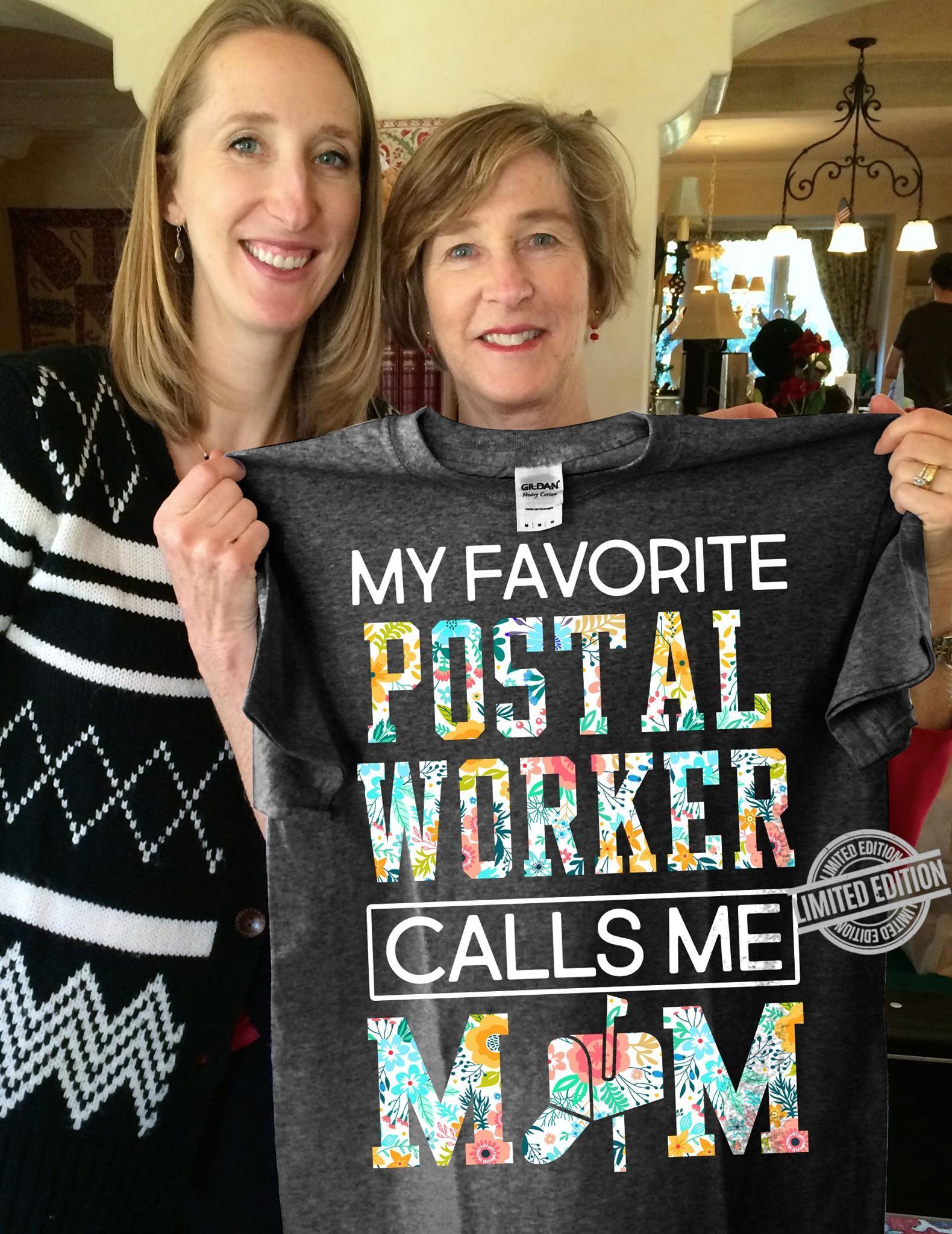 My Favortie Postal Worker Calls Me Mom Shirt