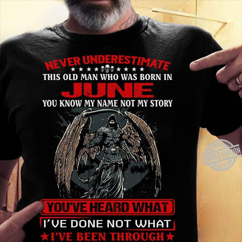 Never Underestimate June You've Heard What I've Done Not What I've Been Through Shirt