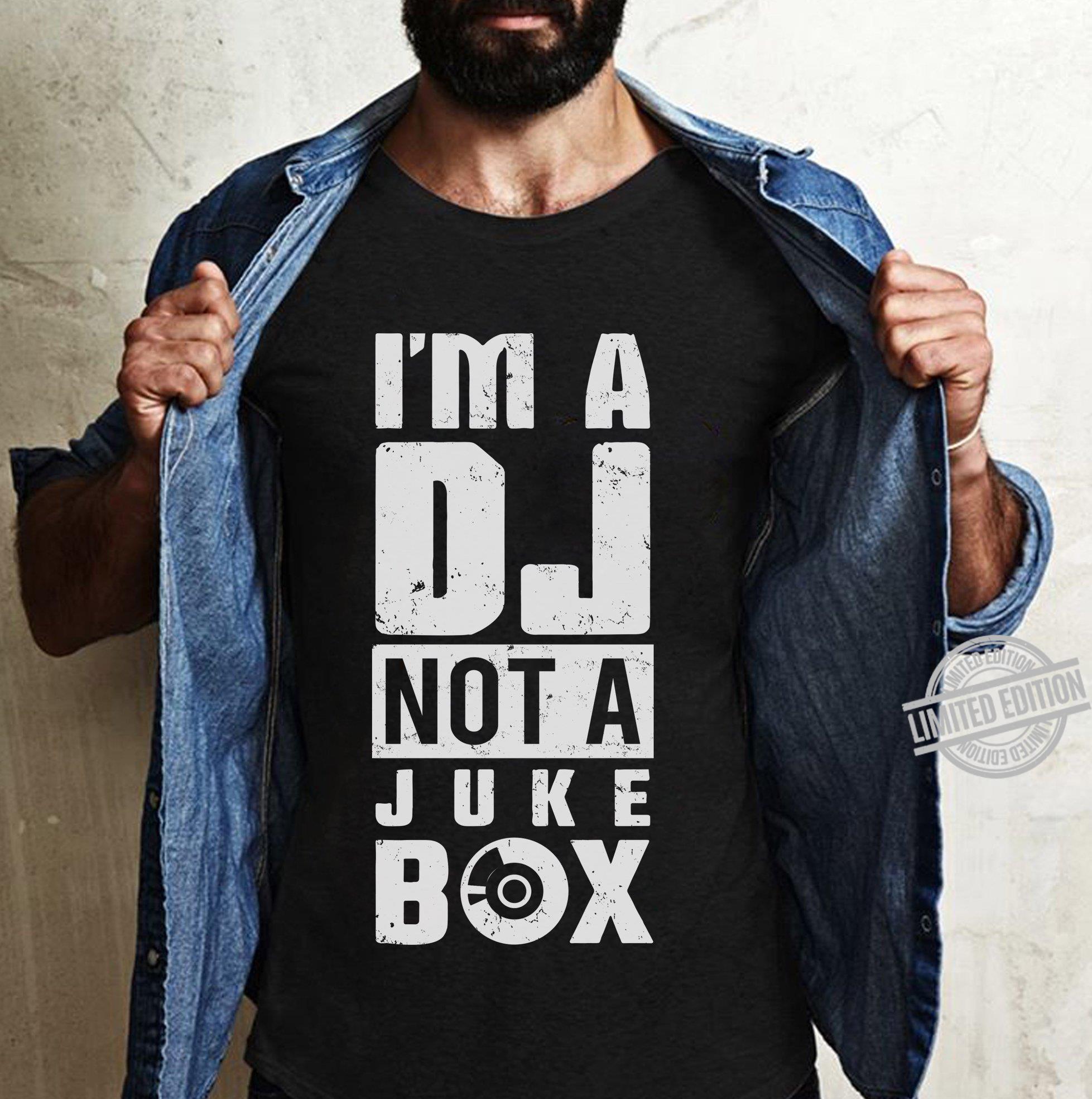 'm A DJ Not A JUke Box Shirt
